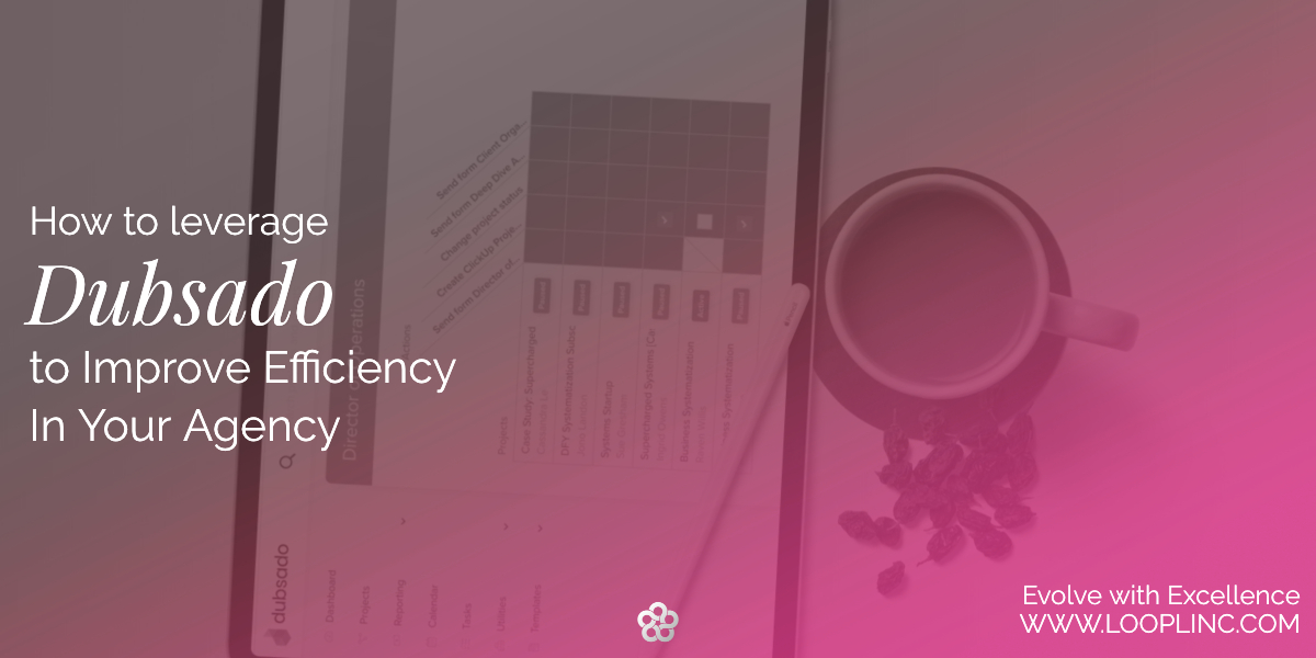 How to Leverage Dubsado for an Efficient Agency