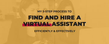 My 5-Step Process to Find & Hire a Virtual Assistant