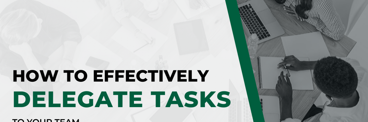 How to Effectively Delegate Tasks to Your Team