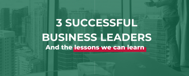 3 Successful Business Leaders