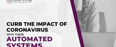 Curb the Impact of Coronavirus With These Automated Systems