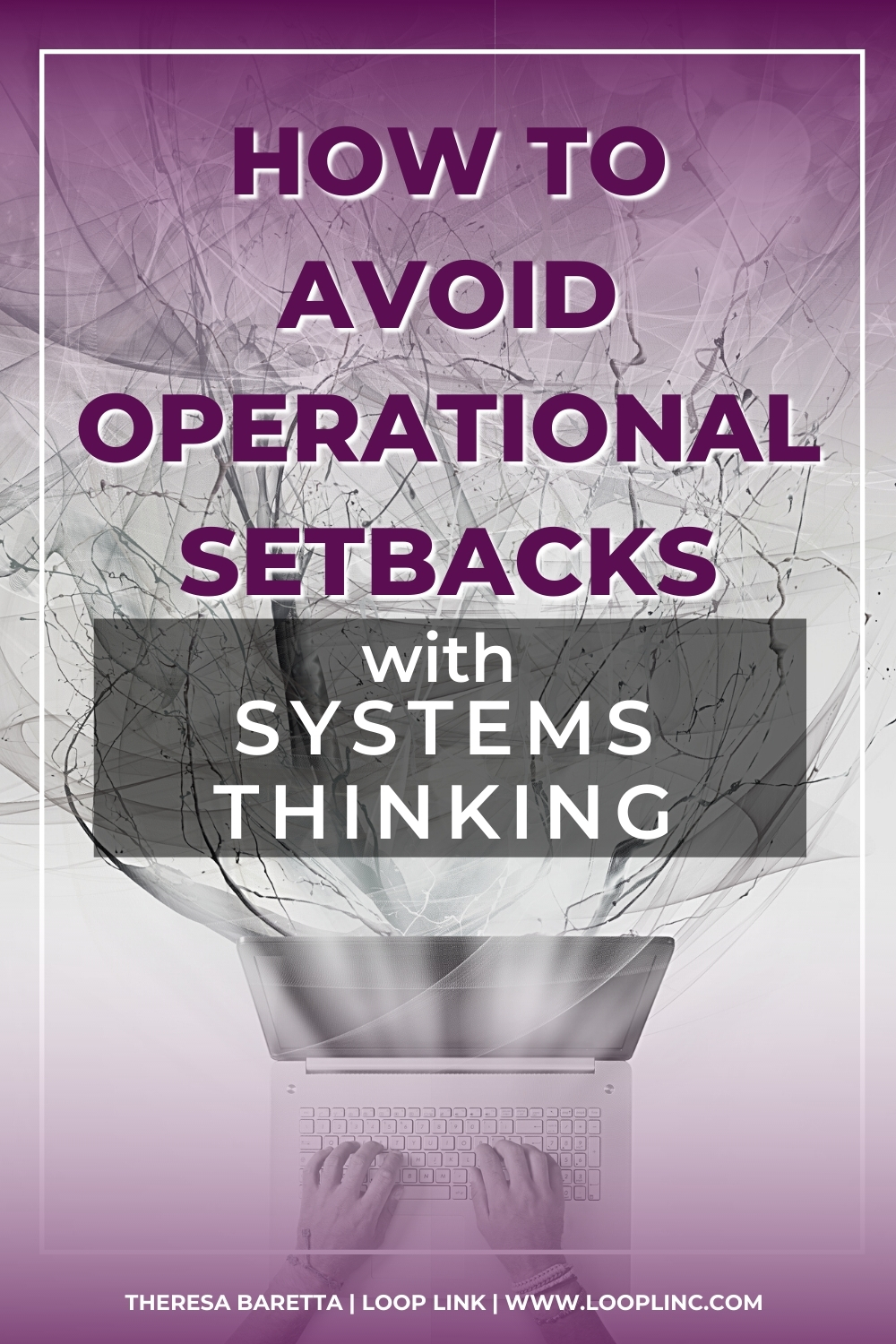 How to Avoid Operational Setbacks with Systems Thinking